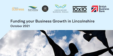 Funding Your Business Growth in Lincolnshire  (South Lincolnshire) tickets