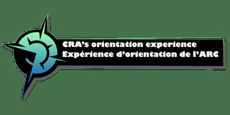 CRA's orientation Experience / Expérience d'orientation de l'ARC billets