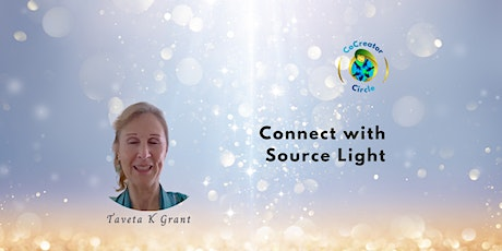 Connect with Source light~ Divine activation guided by Taveta K Grant tickets