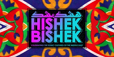 Hishek Bishek   Bass and Beats from the Middle East tickets