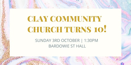 Clay Community Church is Turning 10! tickets