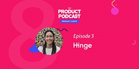 The Product Podcast Episode 3 with Hinge CPO, Michelle Parsons tickets
