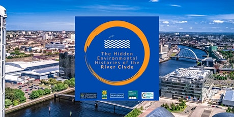The Hidden Environmental Histories of the River Clyde - Show & Tell tickets