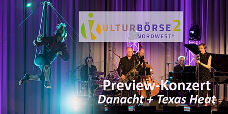 PREVIEW-Konzert 2. Kulturbörse Nordwest - 2 G Tickets