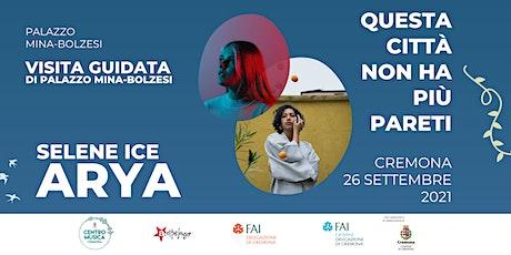Selene Ice + ARYA  • Cremona, domenica 26 settembre biglietti