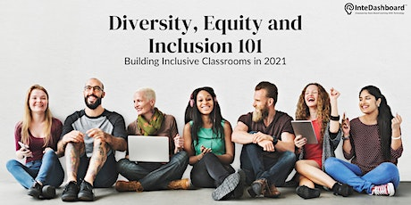 Diversity, Equity and Inclusion 101: Building Inclusive Classrooms in 2021 tickets
