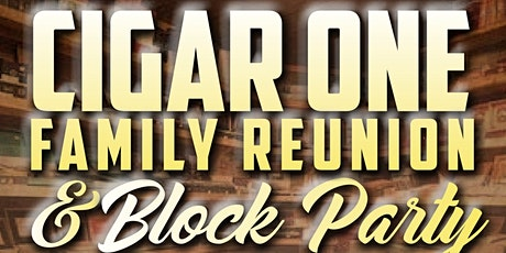 CIGAR ONE FAMILY REUNION tickets
