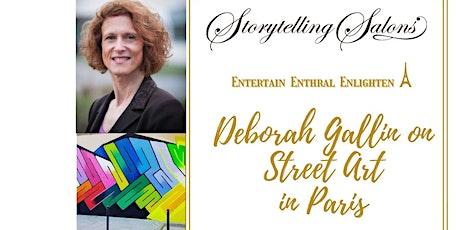 Deborah Gallin on Street Art in Paris. Join  ONLINE via ZOOM tickets