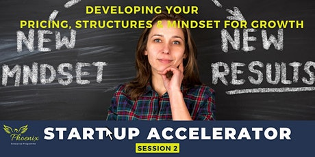 Developing Your Pricing, Structures and Mindset for Growth - Session 2 tickets