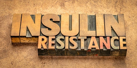 Insulin Resistance- The Root of All Metabolic Evil tickets
