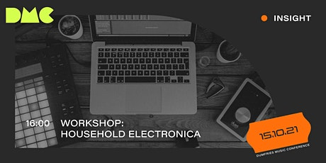Workshop: Household Electronica tickets