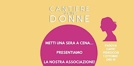 Cena e presentazione dell'associazione Il Cantiere delle donne tickets