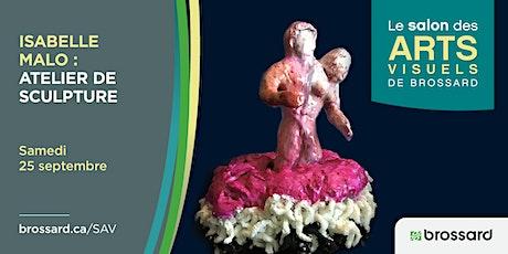 Atelier de sculpture avec l'artiste multidisciplinaire Isabelle Malo billets