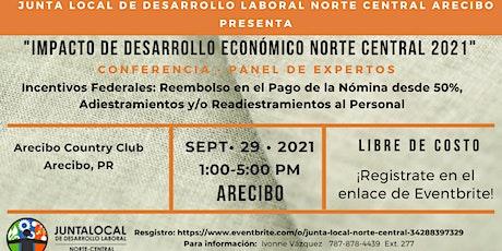 Impacto de Desarrollo Económico Norte Central 2021 tickets