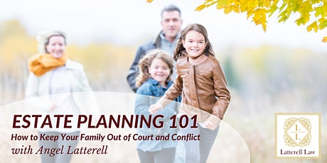 Estate Planning 101: How to keep your family out of court and conflict tickets