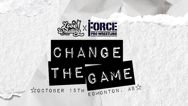 Love Wrestling Presents: Force Pro Wrestling- Change The Game image