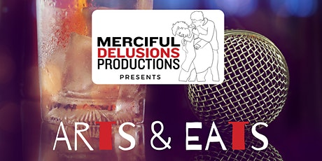 Merciful Delusions Productions Presents: Arts & Eats, a Variety Show tickets
