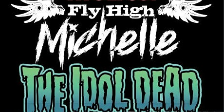 Fly High Michelle and The Idol Dead Live at The Hope and Anchor tickets