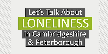 Let's Talk About Loneliness in Cambridgeshire and Peterborough Conference tickets