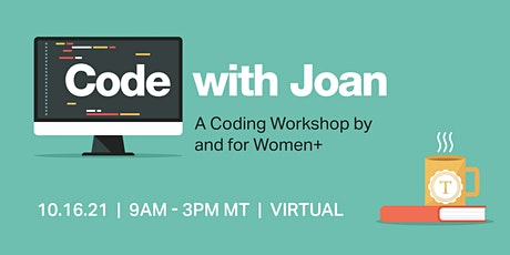 Code with Joan: A Coding Workshop by and for Women+ tickets