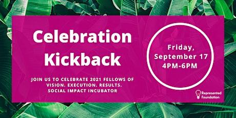 Celebration Kickback V.E.R. Incubator tickets