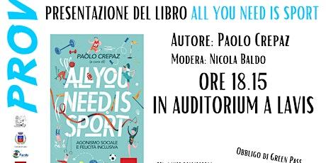 ALL YOU NEED IS SPORT - presentazione libro di Paolo Crepaz biglietti