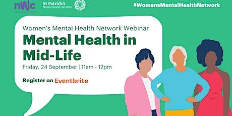 Women's Mental Health Network webinar: Mental Health in Mid-Life tickets