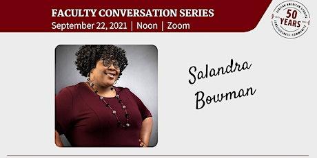 Faculty Conversation Series: Salandra Bowman tickets
