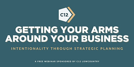 Getting Your Arms Around Your Business: Intentionality & Strategic Planning tickets