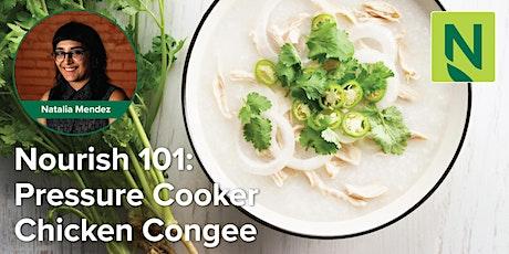 Nourish 101: Pressure Cooker Chicken Congee tickets