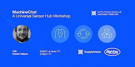 MachineChat: Universal Sensor Hub tickets