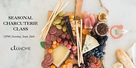 Elevated Entertaining with etúHOME - Charcuterie 101 tickets