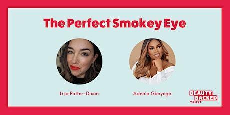 The Perfect Smokey Eye tickets