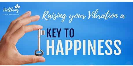 Raising your Vibration:  The Key to Unlocking the Life You Want tickets