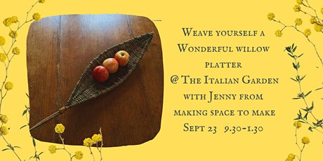 Willow Platter Workshop at The Italian Garden tickets