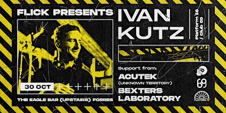 FLICK w/ Ivan Kutz tickets