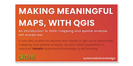 Making Meaningful Maps, with QGIS (Intro-level) tickets