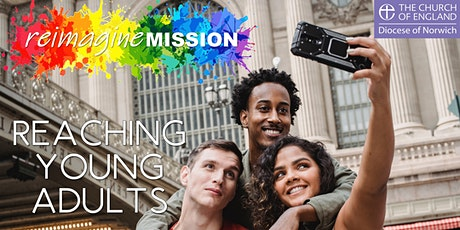Reimagine Mission:  Reaching Young Adults tickets