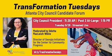 #TransFormationTuesdays: Forum for City Council President & Post 3 At-Large tickets