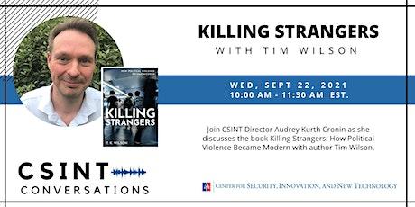CSINT Conversations: Killing Strangers with Tim Wilson tickets