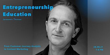 Entrepreneurship Education - Customer Journey Analysis to Content Marketing tickets
