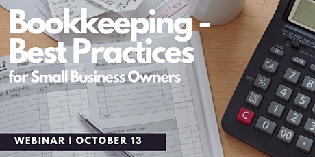 Bookkeeping Best Practices for Small Businesses Owners - October 13th, 2021 tickets