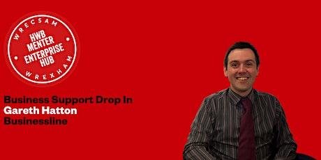Business Support Drop In Surgery: Businessline: Gareth Hatton billets
