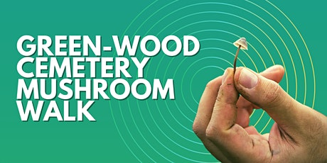 Green-Wood Cemetery Mushroom Walk tickets