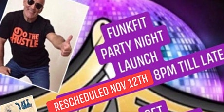 FUNKFIT LAUNCH PARTY   GET ALL DRESSED UP & BOOGIE OOGIE OOGIE tickets