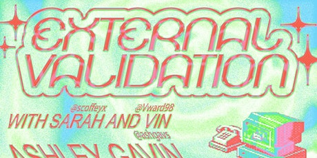 External Validation with Sarah and Vin tickets