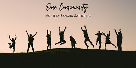 """October: """"One Community"""" Monthly Sangha Gathering! tickets"""