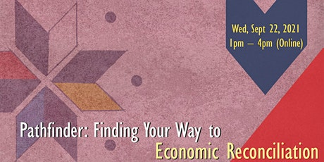 Pathfinder: Finding Your Way to Economic Reconciliation tickets