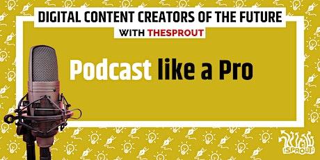 Podcast Like a Pro tickets