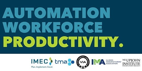 AUTOMATION WORKFORCE PRODUCTIVITY: How IL Mfrs are Adopting Advanced Tech tickets